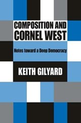 Composition and Cornel West | Keith Gilyard |