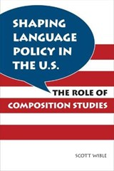 Shaping Language Policy in the U.S. | Scott Wible |