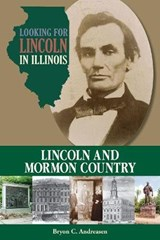 Looking for Lincoln in Illinois | Bryon C Andreasen |
