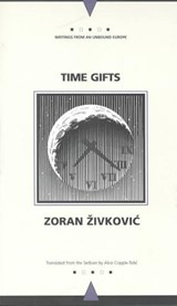 Time Gifts | Zoran Zivkovic |