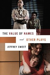 The Value of Names and Other Plays | Jeffrey Sweet |