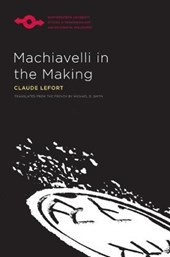 Machiavelli in the Making
