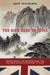 The High Road to China | Kate Teltscher |
