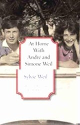 At Home with Andre and Simone Weil | Sylvie Weil |