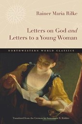 Letters on God and Letters to a Young Woman | Rainer Maria Rilke |