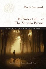 My Sister Life and The Zhivago Poems | Boris Leonidovich Pasternak |