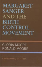 Margaret Sanger and the Birth Control Movement | Gloria Moore |