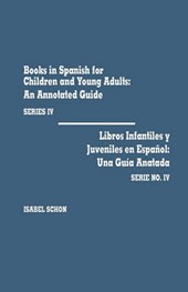 Books in Spanish for Children and Young Adults, Series IV Libros Infantiles y Ju