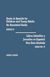 Books in Spanish for Children and Young Adults, Series IV Libros Infantiles y Ju | Isabel Schon |