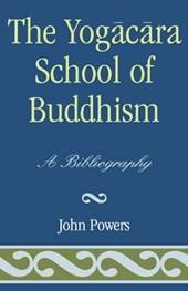 The Yogacara School of Buddhism