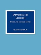 Dramatics for Children | Eleanor Silverman |