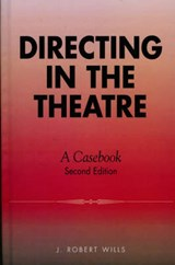 Directing in the Theatre | Robert J. Wills |