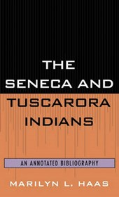 Seneca and Tuscarora Indians | Marilyn L. Haas |