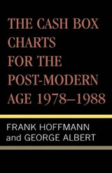 The Cash Box Charts for the Post-Modern Age, 1978-1988 | Frank Hoffmann |