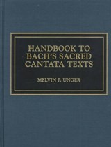 Handbook to Bach's Sacred Cantata Texts | Melvin P. Unger |