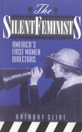 Silent Feminists | Anthony Slide |