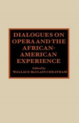 Dialogues on Opera and the African-American Experience | Wallace McClain Cheatham |