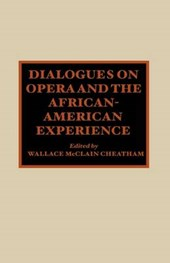 Dialogues on Opera and the African-American Experience |  |