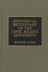 Historical Dictionary of the Civil Rights Movement | Ralph E. Luker |