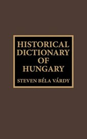 Historical Dictionary of Hungary