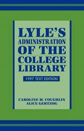 Lyle's Administration of the College Library | Caroline M. Coughlin |