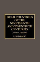 Dead Countries of the Nineteenth and Twentieth Centuries | Les Harding |