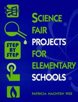 Science Fair Projects for Elementary Schools | Patricia Hachten Wee |