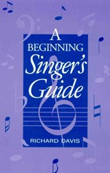 A Beginning Singer's Guide | Richard Davis |