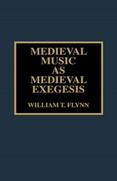 Medieval Music as Medieval Exegesis