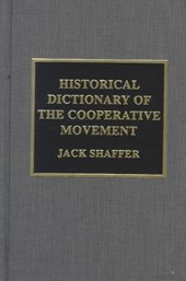 Historical Dictionary of the Cooperative Movement | Jack Shaffer |