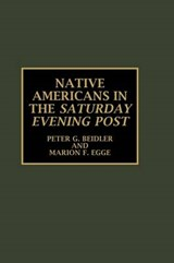 Native Americans in the Saturday Evening Post | Peter G. Beidler |