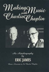 Making Music with Charlie Chaplin | Eric James |