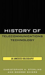 History of Telecommunications Technology | Christopher H. Sterling |