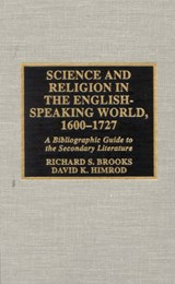 Science and Religion in the English-Speaking World, 1600-1727 | Richard S. Brooks |