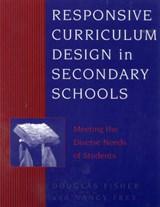 Responsive Curriculum Design in Secondary Schools | Douglas Fisher |