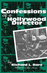 Confessions of a Hollywood Director | Richard L. Bare |