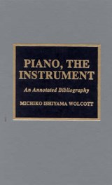 Piano, the Instrument | Michiko Ishiyama Wolcott |
