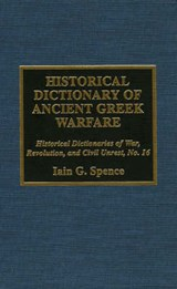 Historical Dictionary of Ancient Greek Warfare | Iain G. Spence |