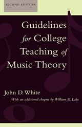 Guidelines for College Teaching of Music Theory | John D. White |