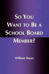 So You Want to Be a School Board Member?