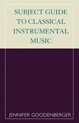 Subject Guide to Classical Instrumental Music | Jennifer Goodenberger |