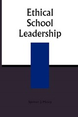 Ethical School Leadership | Spencer J. Maxcy |