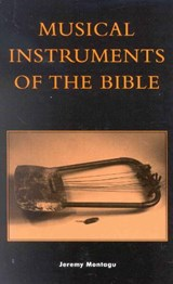 Musical Instruments of the Bible | Jeremy Montagu |