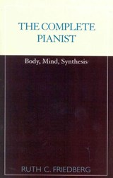 The Complete Pianist | Ruth C. Friedberg |