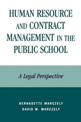 Human Resource and Contract Management in the Public School | Bernadette Marczely |