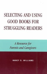 Selecting and Using Good Books for Struggling Readers | Nancy S. Williams |
