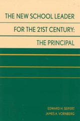 The New School Leader for the 21st Century | Edward H. Seifert |