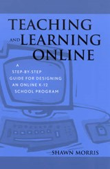Teaching and Learning Online | Shawn Morris |