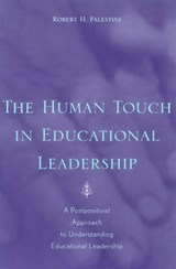 The Human Touch in Education Leadership | Robert H. Palestini |