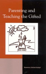 Parenting and Teaching the Gifted | Rosemary Callard-Szulgit |